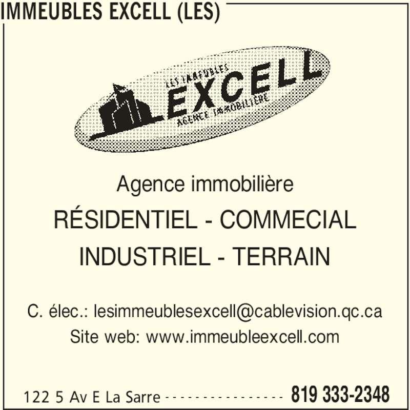 Les Immeubles Excell (819-333-2348) - Display Ad - Agence immobilière RÉSIDENTIEL - COMMECIAL INDUSTRIEL - TERRAIN Site web: www.immeubleexcell.com IMMEUBLES EXCELL (LES) 122 5 Av E La Sarre 819 333-2348- - - - - - - - - - - - - - - - Agence immobilière RÉSIDENTIEL - COMMECIAL INDUSTRIEL - TERRAIN Site web: www.immeubleexcell.com 122 5 Av E La Sarre 819 333-2348- - - - - - - - - - - - - - - - IMMEUBLES EXCELL (LES)