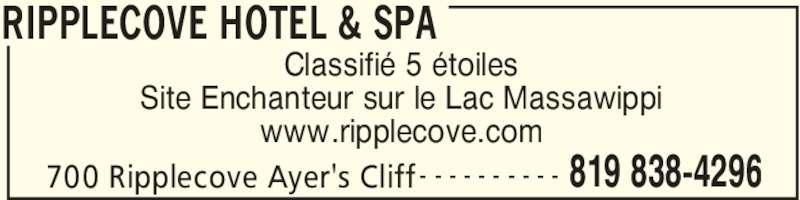 Ripplecove Hotel & Spa (8198384296) - Annonce illustrée======= - RIPPLECOVE HOTEL & SPA 700 Ripplecove Ayer's Cliff 819 838-4296- - - - - - - - - - Classifié 5 étoiles Site Enchanteur sur le Lac Massawippi www.ripplecove.com
