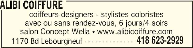 Alibi Coiffure (418-623-2929) - Annonce illustrée======= - ALIBI COIFFURE  418 623-29291170 Bd Lebourgneuf - - - - - - - - - - - - - - coiffeurs designers - stylistes coloristes avec ou sans rendez-vous, 6 jours/4 soirs salon Concept Wella π www.alibicoiffure.com