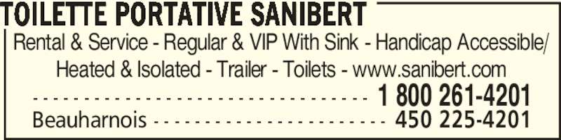 Toilette Portative Sanibert (450-225-4201) - Display Ad - Rental & Service - Regular & VIP With Sink - Handicap Accessible/ Heated & Isolated - Trailer - Toilets - www.sanibert.com TOILETTE PORTATIVE SANIBERT - - - - - - - - - - - - - - - - - - - - - - - - - - - - - - - - - 1 800 261-4201 Beauharnois - - - - - - - - - - - - - - - - - - - - - - - 450 225-4201