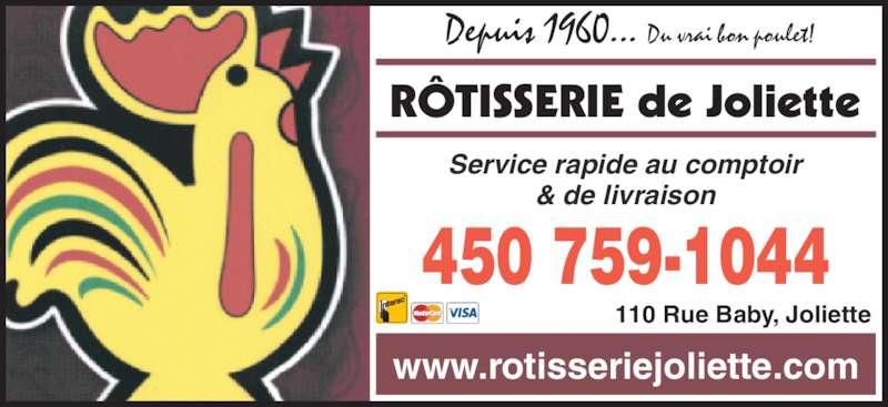 Rôtisserie De Joliette (450-759-1044) - Annonce illustrée======= - RÔTISSERIE de Joliette & de livraison Depuis 1960... Du vrai bon poulet! www.rotisseriejoliette.com 110 Rue Baby, Joliette 450 759-1044 Service rapide au comptoir