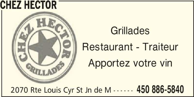 Chez Hector (450-886-5840) - Annonce illustrée======= - CHEZ HECTOR Grillades Restaurant - Traiteur Apportez votre vin 2070 Rte Louis Cyr St Jn de M - - - - - - 450 886-5840