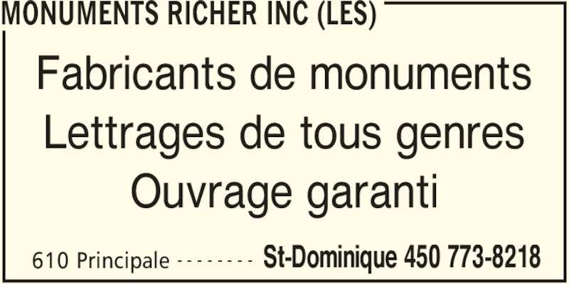 Les Monuments Richer Inc (450-773-8218) - Annonce illustrée======= - MONUMENTS RICHER INC (LES) 610 Principale St-Dominique 450 773-8218- - - - - - - - Fabricants de monuments Lettrages de tous genres Ouvrage garanti