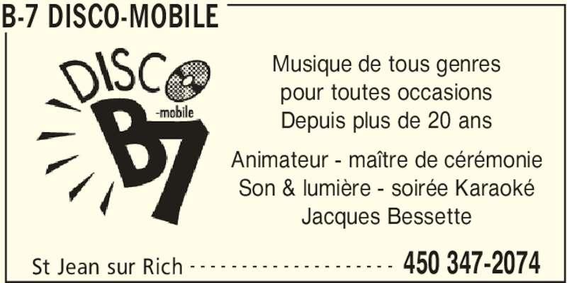 Disco-Mobile B-7 (450-347-2074) - Annonce illustrée======= - B-7 DISCO-MOBILE St Jean sur Rich 450 347-2074- - - - - - - - - - - - - - - - - - - - Musique de tous genres pour toutes occasions Depuis plus de 20 ans Animateur - maître de cérémonie Son & lumière - soirée Karaoké Jacques Bessette