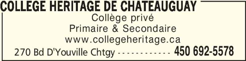 Collège Héritage de Châteauguay Inc (450-692-5578) - Annonce illustrée======= - Primaire & Secondaire www.collegeheritage.ca COLLEGE HERITAGE DE CHATEAUGUAY 450 692-5578270 Bd D'Youville Chtgy - - - - - - - - - - - - Collège privé