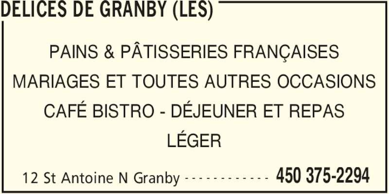 Les Délices De Granby (450-375-2294) - Annonce illustrée======= - DELICES DE GRANBY (LES) 12 St Antoine N Granby 450 375-2294- - - - - - - - - - - - PAINS & PÂTISSERIES FRANÇAISES MARIAGES ET TOUTES AUTRES OCCASIONS CAFÉ BISTRO - DÉJEUNER ET REPAS LÉGER