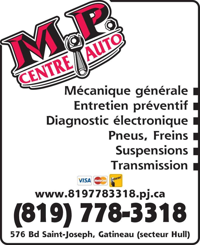 Garage M P Centre Auto (819-778-3318) - Annonce illustrée======= - 576 Bd Saint-Joseph, Gatineau (secteur Hull) (819) 778-3318 www.8197783318.pj.ca Mécanique générale Entretien préventif Diagnostic électronique Pneus, Freins Suspensions Transmission