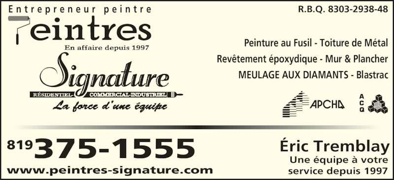peintres signature 160 rue isabelle trois rivi res qc. Black Bedroom Furniture Sets. Home Design Ideas