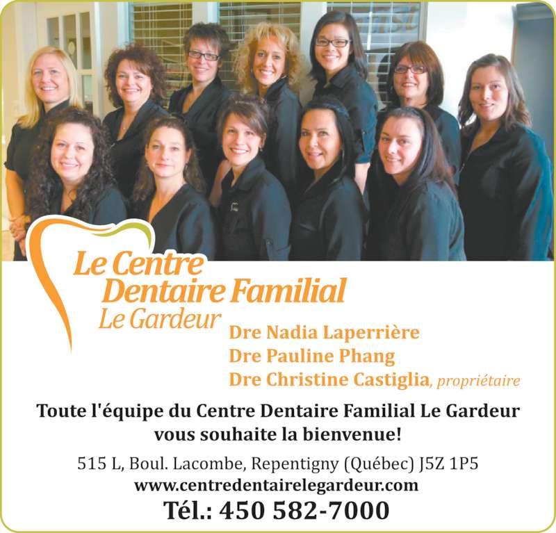 Centre Dentaire Familial Le Gardeur (450-582-7000) - Annonce illustrée======= -