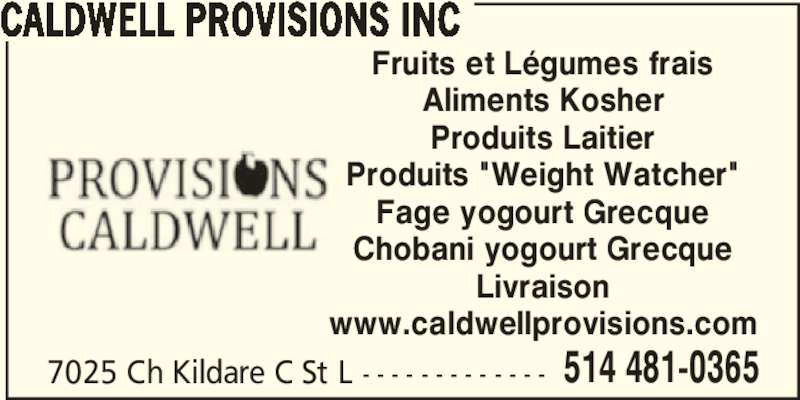 Caldwell Provisions Inc (514-481-0365) - Annonce illustrée======= -