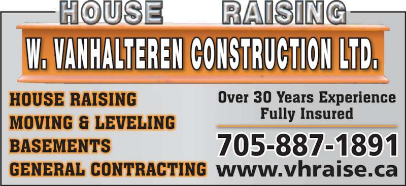 W Van Halteren Construction (705-887-1891) - Display Ad - www.vhraise.ca W. VANHALTEREN CONSTRUCTION LTD.