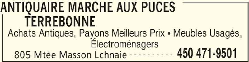 Marché aux Puces Terrebonne (450-471-9501) - Annonce illustrée======= - ANTIQUAIRE MARCHE AUX PUCES  TERREBONNE  805 Mtée Masson Lchnaie 450 471-9501- - - - - - - - - - Achats Antiques, Payons Meilleurs Prix • Meubles Usagés, Électroménagers