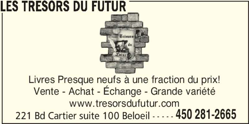 Les Trésors Du Futur (450-281-2665) - Annonce illustrée======= -