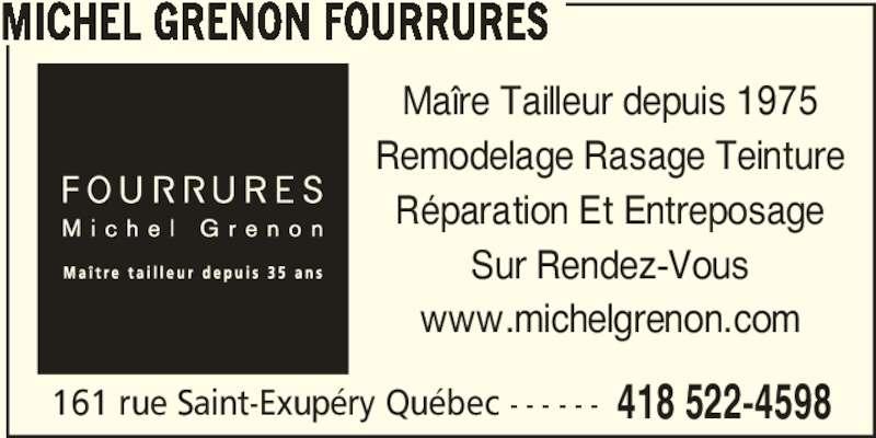 Michel Grenon Fourrures (418-522-4598) - Annonce illustrée======= - MICHEL GRENON FOURRURES 161 rue Saint-Exupéry Québec - - - - - - 418 522-4598 Maîre Tailleur depuis 1975 Remodelage Rasage Teinture Réparation Et Entreposage Sur Rendez-Vous www.michelgrenon.com