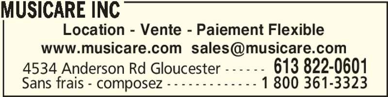 Musicare Inc (613-822-0601) - Annonce illustrée======= - MUSICARE INC 4534 Anderson Rd Gloucester - - - - - - 613 822-0601 Sans frais - composez - - - - - - - - - - - - - 1 800 361-3323 Location - Vente - Paiement Flexible