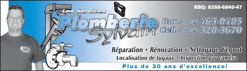 Les Services De Plomberie Sylvain (819-328-3670) - Annonce illustrée======= - Réparation • Rénovation • Nettoyage d'égout Localisation de tuyaux • Inspection par caméra 819 819 463-0483 328-3670 Bur.: Cell.: Plus  de  30  ans  d 'exce l lence ! RBQ: 8268-6840-47 Les Services