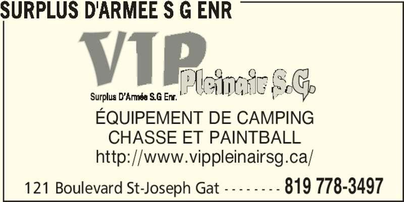 Surplus D'Armee S G Enr (819-778-3497) - Annonce illustrée======= - 121 Boulevard St-Joseph Gat - - - - - - - - 819 778-3497 SURPLUS D'ARMEE S G ENR ÉQUIPEMENT DE CAMPING CHASSE ET PAINTBALL http://www.vippleinairsg.ca/