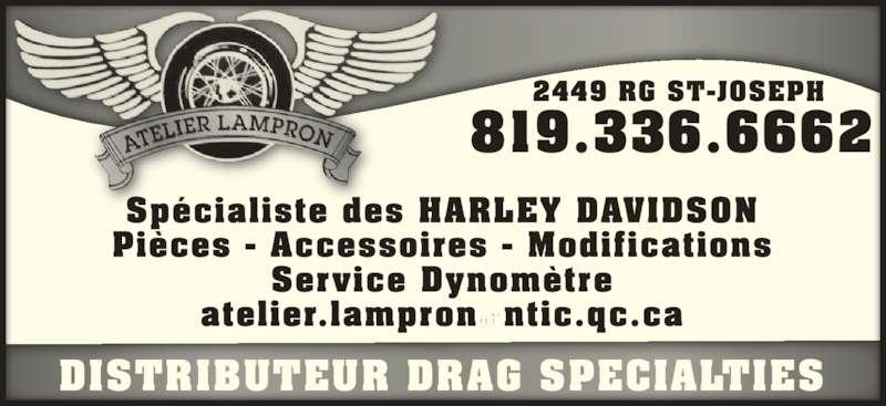 Atelier Lampron (819-336-6662) - Annonce illustrée======= - Spécialiste des HARLEY DAVIDSON Pièces - Accessoires - Modifications Service Dynomètre DISTRIBUTEUR DRAG SPECIALTIES 819.336.6662 2449 RG ST-JOSEPH