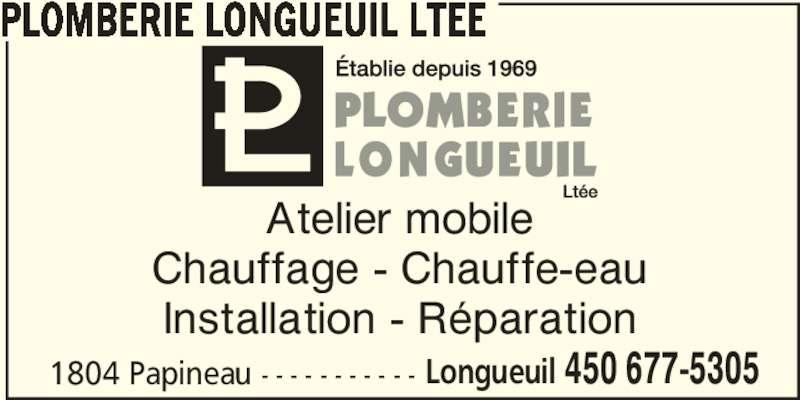 Plomberie Longueuil Ltée (450-677-5305) - Annonce illustrée======= - PLOMBERIE LONGUEUIL LTEE Atelier mobile Chauffage - Chauffe-eau 1804 Papineau - - - - - - - - - - - Longueuil 450 677-5305 Installation - Réparation