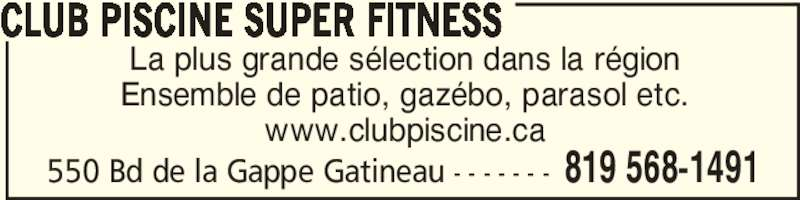 Club piscine super fitness opening hours 550 boul de for Club piscine gatineau circulaire