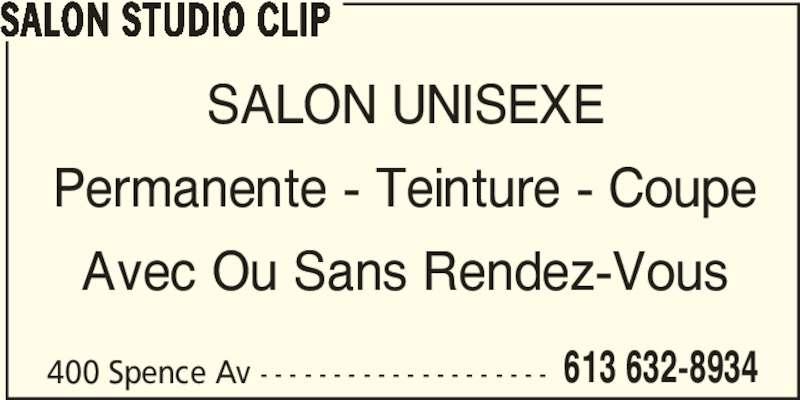 Salon Studio Clip (613-632-8934) - Annonce illustrée======= - 613 632-8934 SALON STUDIO CLIP SALON UNISEXE Permanente - Teinture - Coupe Avec Ou Sans Rendez-Vous 400 Spence Av - - - - - - - - - - - - - - - - - - - -