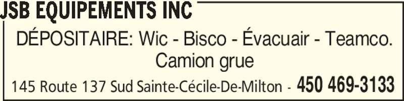 JSB Equipements Inc (450-469-3133) - Annonce illustrée======= - DÉPOSITAIRE: Wic - Bisco - Évacuair - Teamco. Camion grue JSB EQUIPEMENTS INC 450 469-3133145 Route 137 Sud Sainte-Cécile-De-Milton -
