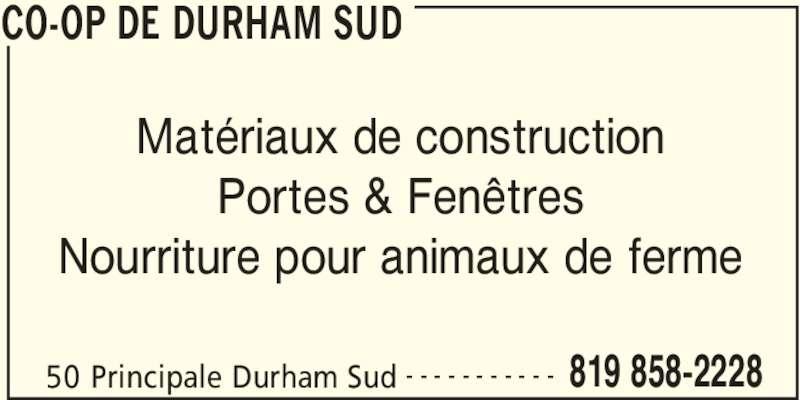 Co-Op de Durham Sud (819-858-2228) - Annonce illustrée======= - 50 Principale Durham Sud 819 858-2228- - - - - - - - - - - Matériaux de construction Portes & Fenêtres Nourriture pour animaux de ferme CO-OP DE DURHAM SUD
