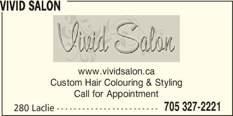 Vivid Salon (705-327-2221) - Display Ad - VIVID SALON 280 Laclie - - - - - - - - - - - - - - - - - - - - - - - - 705 327-2221 www.vividsalon.ca Custom Hair Colouring & Styling Call for Appointment