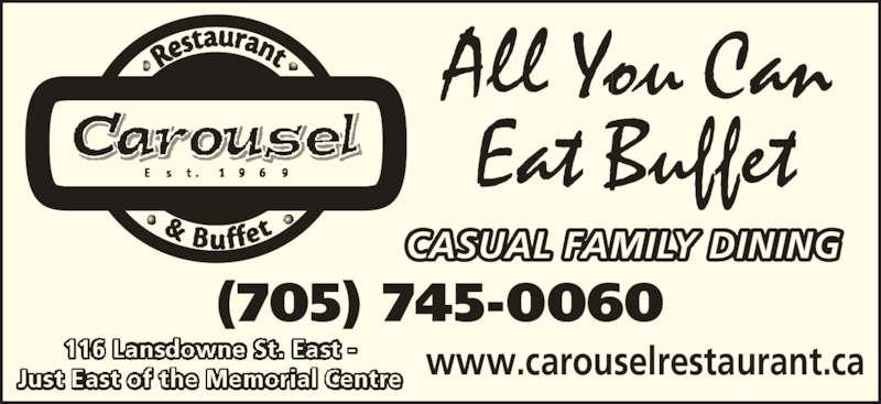 Carousel Restaurant & Tavern (705-745-0060) - Annonce illustrée======= - All You Can Eat Buffet CASUAL FAMILY DINING (705) 745-0060 www.carouselrestaurant.ca