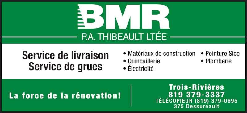 Bmr horaire d 39 ouverture 375 rue dessureault trois rivi res qc - Livraison materiaux de construction ...