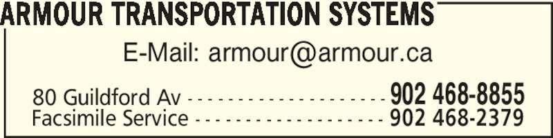 Armour Transportation Systems (902-468-8855) - Display Ad - ARMOUR TRANSPORTATION SYSTEMS 80 Guildford Av - - - - - - - - - - - - - - - - - - - - 902 468-8855 Facsimile Service - - - - - - - - - - - - - - - - - - - 902 468-2379