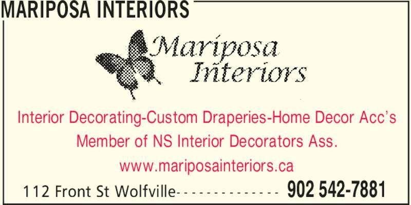 Mariposa Interiors (902-542-7881) - Display Ad - MARIPOSA INTERIORS 902 542-7881112 Front St Wolfville- - - - - - - - - - - - - - Interior Decorating-Custom Draperies-Home Decor Acc's Member of NS Interior Decorators Ass. www.mariposainteriors.ca