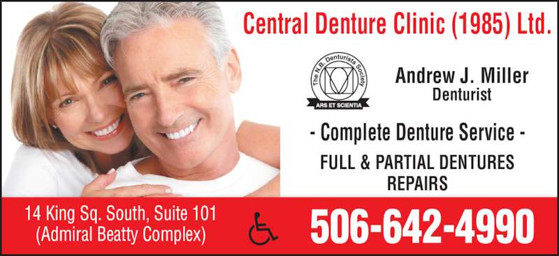 Central Denture Clinic (1985) Ltd (5066424990) - Display Ad - Andrew J. Miller Denturist - Complete Denture Service - FULL & PARTIAL DENTURES REPAIRS 506-642-499014 King Sq. South, Suite 101(Admiral Beatty Complex) Central Denture Clinic (1985) Ltd.