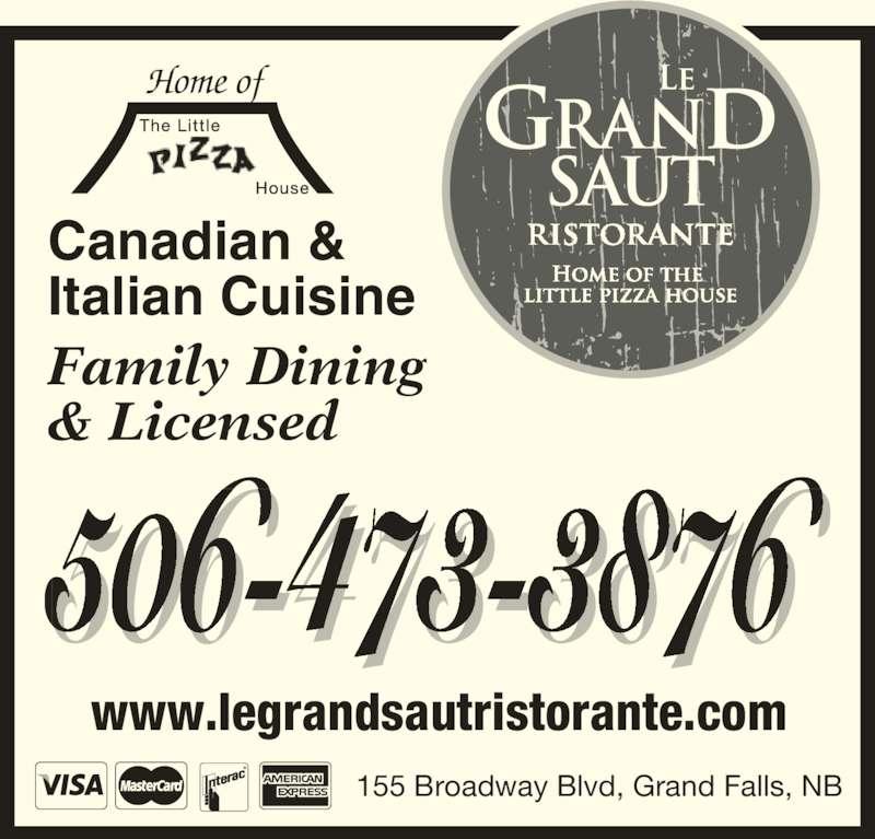 Le Grand Saut Ristorante (506-473-3876) - Annonce illustrée======= - 155 Broadway Blvd, Grand Falls, NB 506-473-3876 Canadian & Italian Cuisine Family Dining & Licensed Home of www.legrandsautristorante.com