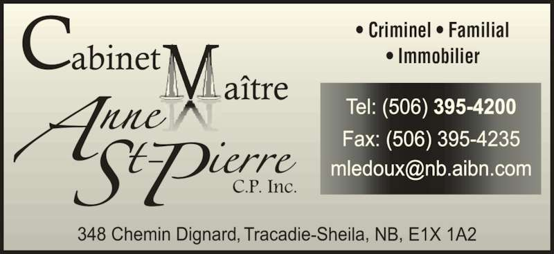 St-Pierre Anne Me (506-395-4200) - Annonce illustrée======= - • Criminel • Familial • Immobilier