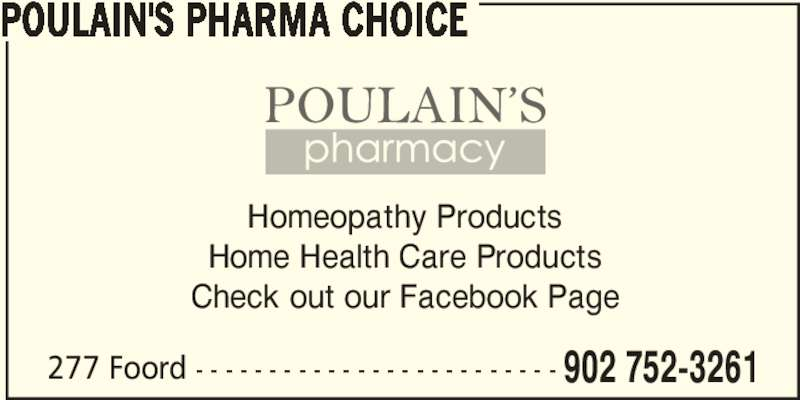 Poulain's PharmaChoice (902-752-3261) - Annonce illustrée======= - 277 Foord - - - - - - - - - - - - - - - - - - - - - - - - -  902 752-3261 Homeopathy Products Home Health Care Products Check out our Facebook Page POULAIN'S PHARMA CHOICE