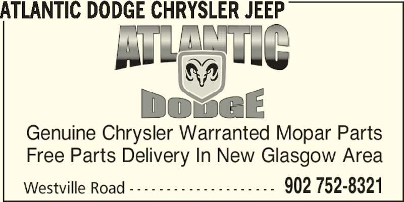 Atlantic Dodge Chrysler Jeep (902-752-8321) - Display Ad - ATLANTIC DODGE CHRYSLER JEEP Westville Road - - - - - - - - - - - - - - - - - - - - 902 752-8321 Genuine Chrysler Warranted Mopar Parts Free Parts Delivery In New Glasgow Area