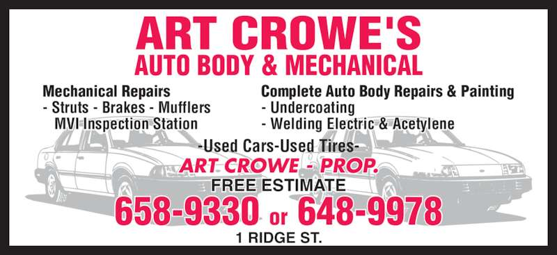 Crowes Auto Body (506-658-9330) - Display Ad - FREE ESTIMATE ART CROWE - PROP. 1 RIDGE ST. 658-9330 or 648-9978 Mechanical Repairs - Struts - Brakes - Mufflers    MVI Inspection Station Complete Auto Body Repairs & Painting - Undercoating - Welding Electric & Acetylene -Used Cars-Used Tires-