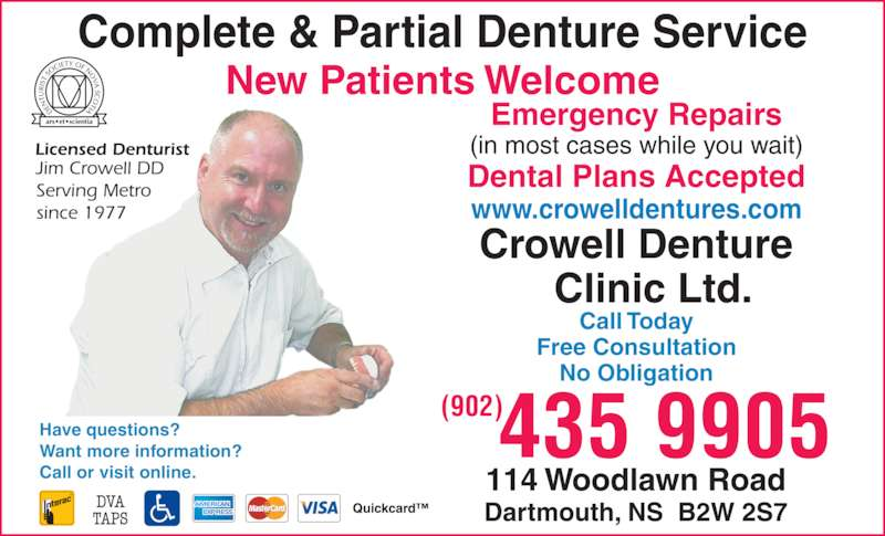 Crowell Denture Clinic Ltd (902-435-9905) - Display Ad - Complete & Partial Denture Service New Patients Welcome Emergency Repairs Dental Plans Accepted www.crowelldentures.com Call Today Free Consultation No Obligation Have questions? Want more information? Call or visit online.   435 9905(902)