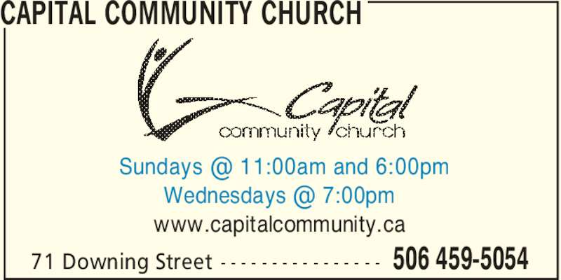 Capital Community Church (506-459-5054) - Display Ad - CAPITAL COMMUNITY CHURCH 506 459-505471 Downing Street - - - - - - - - - - - - - - - - www.capitalcommunity.ca