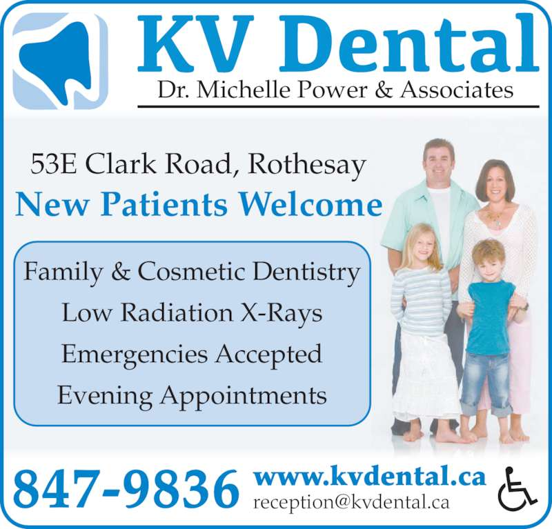 KV Dental (506-847-9836) - Display Ad - New Patients Welcome Family & Cosmetic Dentistry Low Radiation X-Rays Emergencies Accepted Evening Appointments 847-9836 53E Clark Road, Rothesay Dr. Michelle Power & Associates www.kvdental.ca