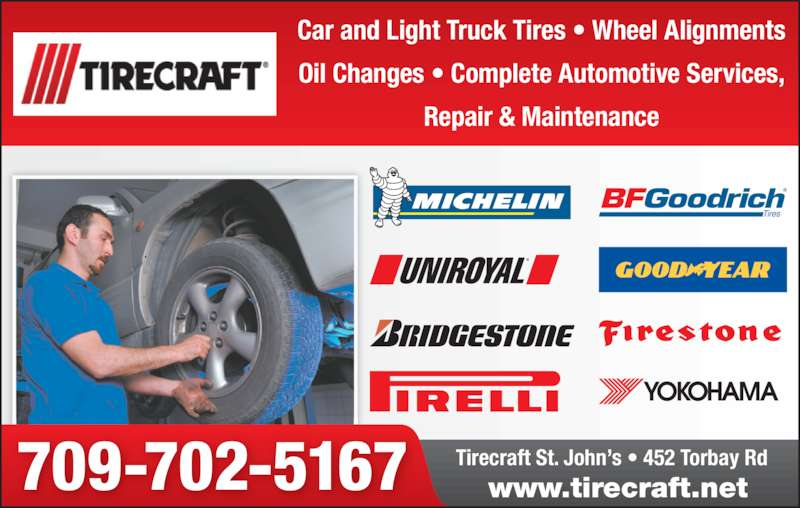 Tirecraft St John's (709-738-5900) - Display Ad - Tirecraft St. John's • 452 Torbay Rd www.tirecraft.net709-702-5167 Car and Light Truck Tires • Wheel Alignments Oil Changes • Complete Automotive Services, Repair & Maintenance