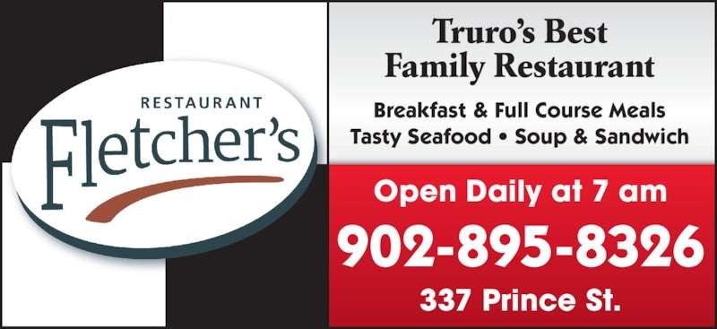 Fletcher's Restaurant (902-895-8326) - Annonce illustrée======= - Family Restaurant Breakfast & Full Course Meals Tasty Seafood • Soup & Sandwich Open Daily at 7 am 902-895-8326 337 Prince St. Truro's Best