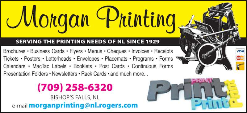 Morgan Printing (709-258-6320) - Display Ad - SERVING THE PRINTING NEEDS OF NL SINCE 1929 BISHOP'S FALLS, NL e-mail