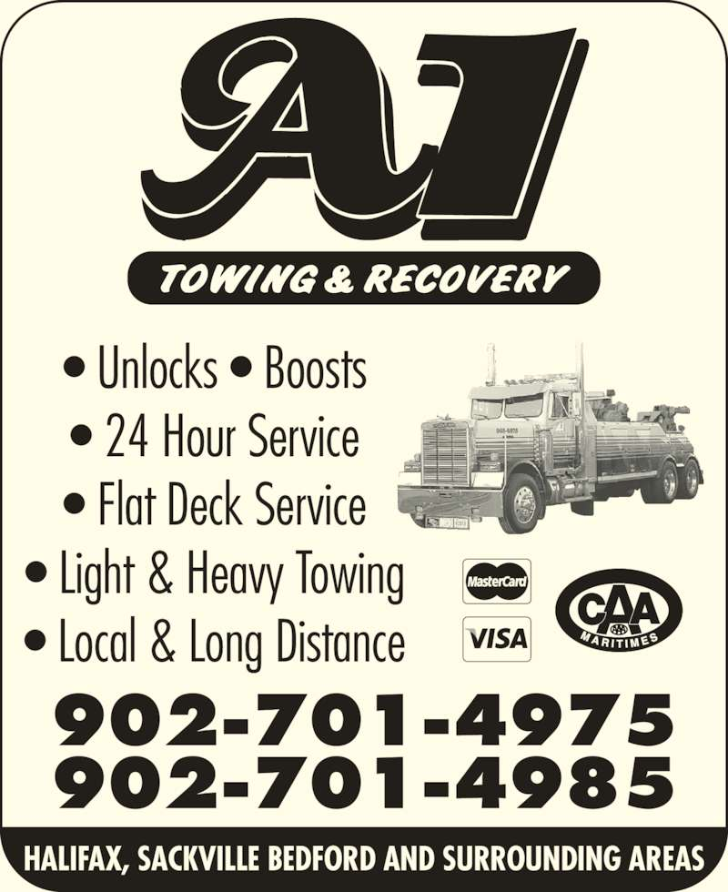 A-1 Towing & Recovery Ltd (902-865-4575) - Display Ad - • Unlocks • Boosts • 24 Hour Service • Flat Deck Service • Light & Heavy Towing • Local & Long Distance 902-701-4975 902-701-4985 HALIFAX, SACKVILLE BEDFORD AND SURROUNDING AREAS