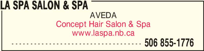La Spa Salon & Spa (506-855-1776) - Display Ad - AVEDA Concept Hair Salon & Spa www.laspa.nb.ca LA SPA SALON & SPA 506 855-1776- - - - - - - - - - - - - - - - - - - - - - - - - - - - - - - - - - -