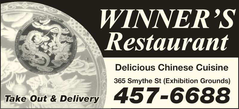 Winners Restaurant (506-457-6688) - Annonce illustrée======= - Delicious Chinese Cuisine 365 Smythe St (Exhibition Grounds) 457-6688Take Out & Delivery