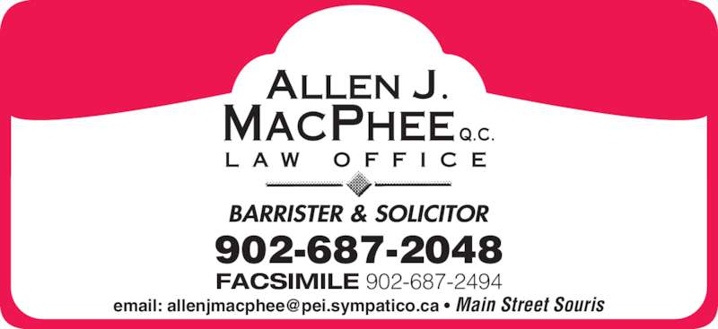 Allen J. MacPhee, QC (902-687-2048) - Display Ad - FACSIMILE 902-687-2494 902-687-2048
