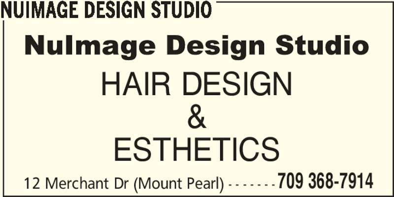 NuImage Design Studio (709-368-7914) - Display Ad - NUIMAGE DESIGN STUDIO HAIR DESIGN 12 Merchant Dr (Mount Pearl) - - - - - - - 709 368-7914 & ESTHETICS