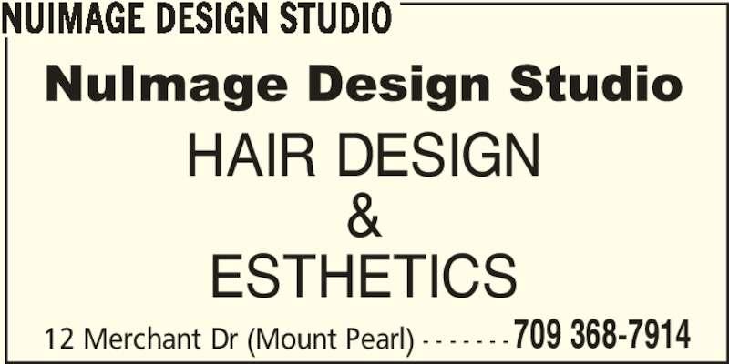 NuImage Design Studio (709-368-7914) - Display Ad - 709 368-7914 NUIMAGE DESIGN STUDIO HAIR DESIGN & ESTHETICS 12 Merchant Dr (Mount Pearl) - - - - - - -
